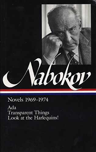 Vladimir Nabokov: Novels 1969-1974 : Ada or Ardor : A Family Chronicle, Transparent Things, Look at the Harlequins!