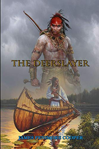 The Deerslayer by James Fenimore Cooper: Classic Edition Illustrations