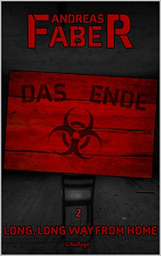 Das Ende: Long, Long Way From Home (German Edition)