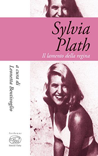 Sylvia Plath: Il lamento della regina (Sorbonne - Biografie)