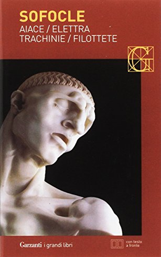 Aiace-Elettra-Trachinie-Filottete. Testo greco a fronte