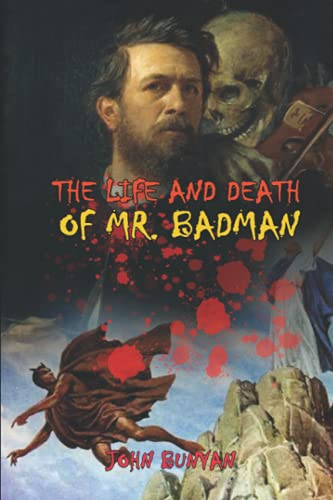 Life and Death of Mr. Badman by John Bunyan: Classic Edition Illustrations