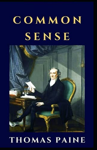 Common Sense by Thomas Paine Illustrated Edition