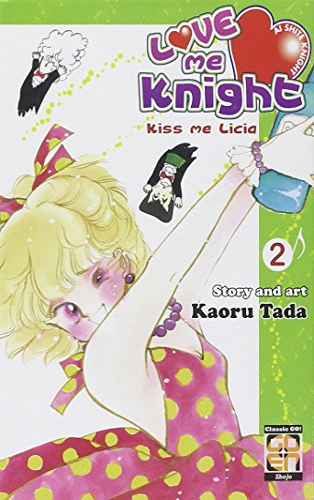 Love me knight. Kiss me Licia (Vol. 2)