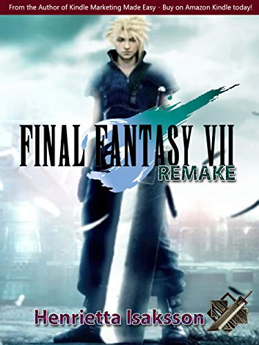 Final Fantasy VII Remake - Official Game Guide - Final Complete Cheats, Hack, Tips and Tricks (English Edition)