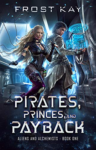 Pirates, Princes, and Payback (Alien and Alchemists Book 1) (English Edition)