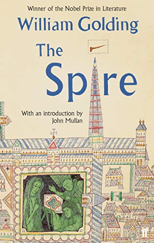 Golding, W: Spire: With an introduction by John Mullan