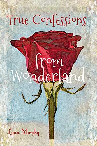 True Confessions From Wonderland (English Edition)