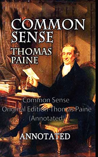 Common Sense Original Edition-Thomas Paine(Annotated)