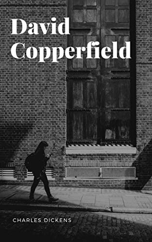 Charles Dickens: David Copperfield (illustrated) (English Edition)