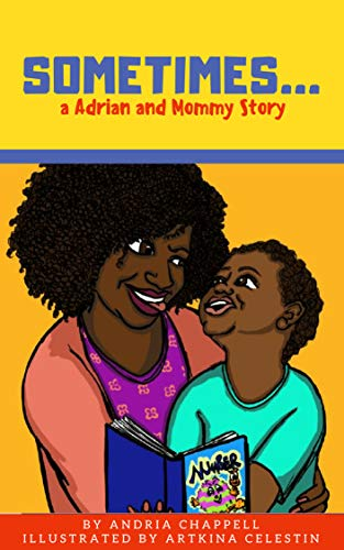 Sometimes...: An Adrian and Mommy Story (English Edition)